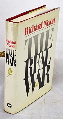The Real War - 1st Edition/1st Printing: Nixon, Richard