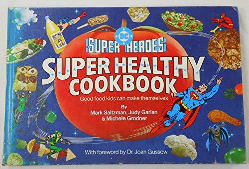 DC Super Heroes Super Healthy Cook Book: Garland & Grodner