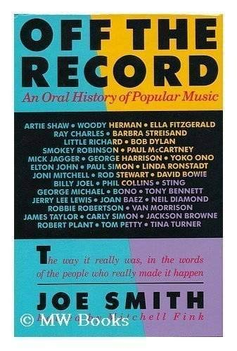 Off the Record: An Oral History of Popular Music: Smith, Joe