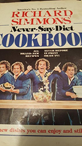 Richard Simmons' Never-Say-Diet Cookbook: Simmons, Richard
