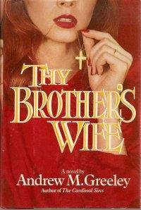Thy Brother's Wife: Greeley, Andrew M.