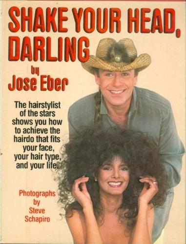 Shake Your Head, Darling: Jose Eber