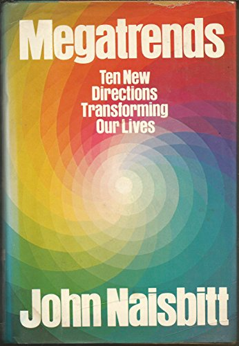 9780446512510: Megatrends: Ten New Directions Transforming Our Lives