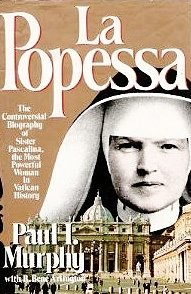 La Popessa The Controversial Biography of Sister Pascalina, the Most Powerful Woman in Vatican ...