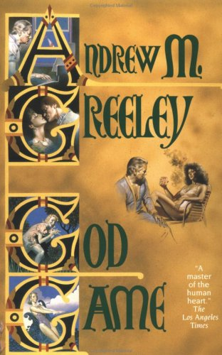 God Game: Greeley, Andrew M.