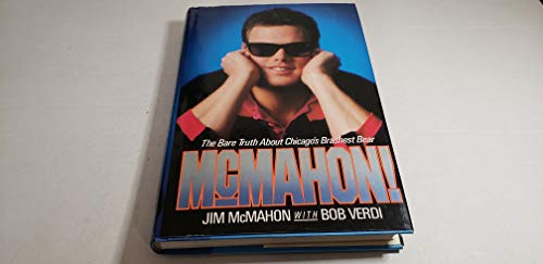 McMahon!/the Bare Truth About Chicago's Brashest Bear (0446512710) by Jim McMahon; Bob Verdi