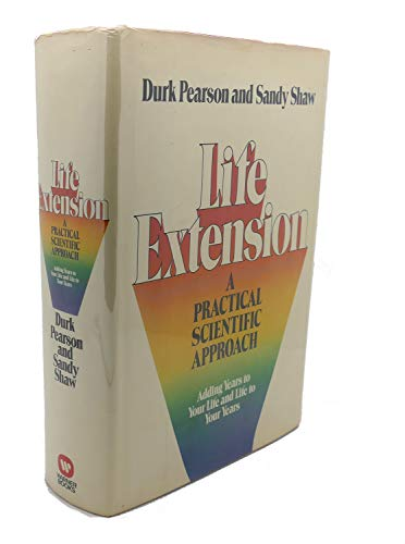 9780446512725: Life Extension: A Practical Scientific Approach Adding Years to Your Life and Life to Your Years