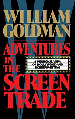 9780446512732: Adventures in the Screen Trade: A Personal View of Hollywood and the Screenwriting