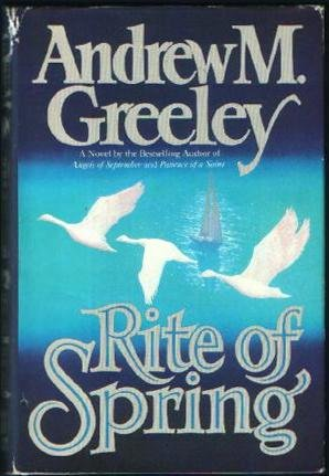 Rite of Spring: Greeley, Andrew M.