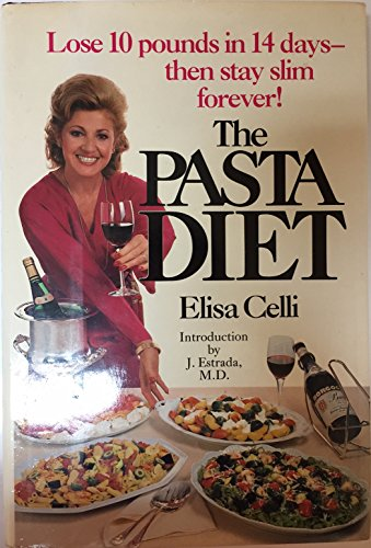The Pasta Diet: Celli, Elisa