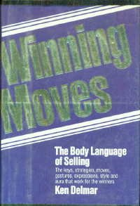 9780446513012: Winning Moves: The Body Language of Selling