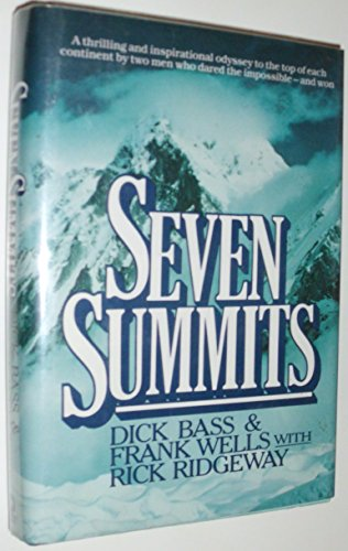 Seven Summits [signed]: Bass, Dick and