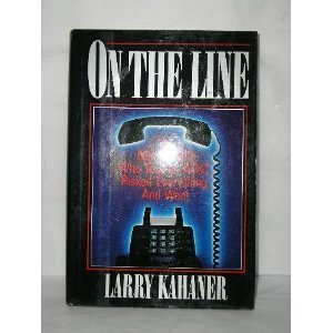 On the Line: The Men of McI--Who Took on At&T, Risked Everything, and Won (044651313X) by Kahaner, Larry