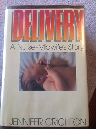 9780446513319: Delivery: A Nurse-Midwife's Story