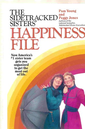 The Sidetracked Sisters' Happiness File: Young, Pam; Jones, Peggy