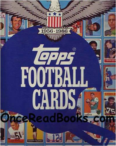 9780446513364: Topps football cards: The complete picture collection : a history, 1956-1986