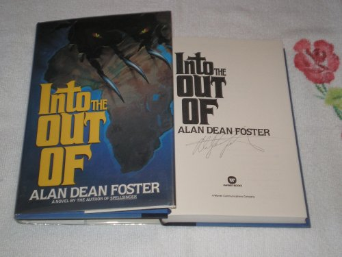 INTO THE OUT OF: Foster, Alan Dean.