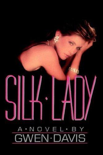 Silk Lady: Davis, Gwen