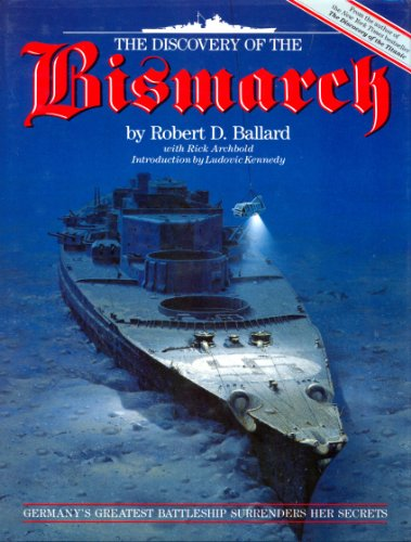 9780446513869: The Discovery of the Bismarck: Germany's Greatest Battleship Surrenders Her Secrets