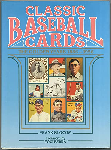 Classic baseball cards: The golden years, 1886-1956: Slocum, Frank