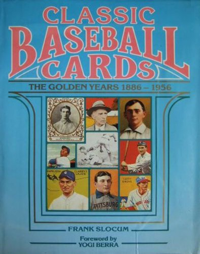 9780446513920: Classic baseball cards: The golden years, 1886-1956