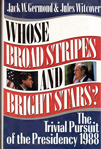 Whose Broad Stripes and Bright Stars: The Trivial Pursuit of the Presidency 1988