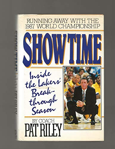 Show Time: Inside the Lakers' Breakthrough Season: RILEY, PAT