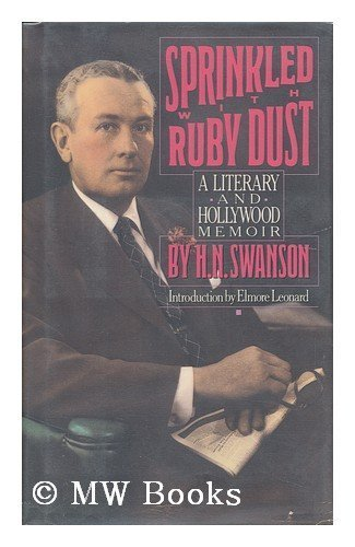 Sprinkled With Ruby Dust: A Literary and Hollywood Memoir: Swanson, H. N.