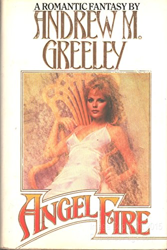 Angel Fire: Greeley, Andrew M.