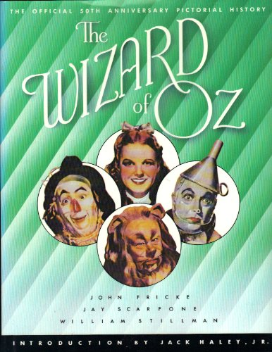 9780446514460: The Wizard of Oz: The Official 50th Anniversary Pictorial History