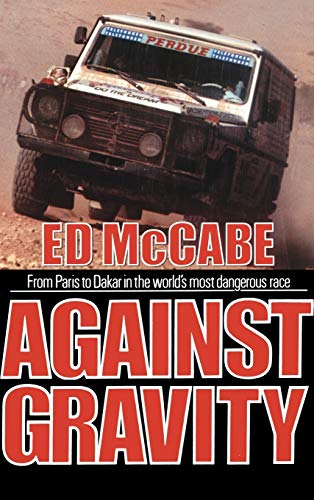 9780446514545: Against Gravity: From Paris to Dakar in the World's Most Dangerous Race