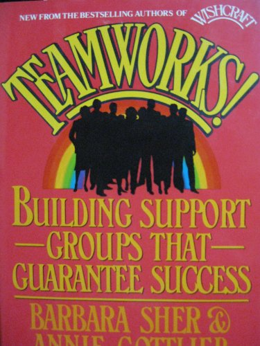9780446514613: Teamworks: Building Support Groups That Guarantee Success