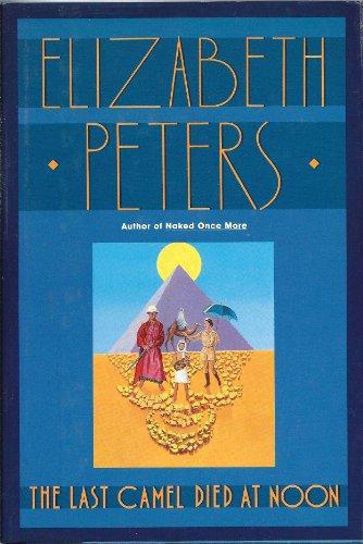 The Last Camel Died at Noon: Peters, Elizabeth