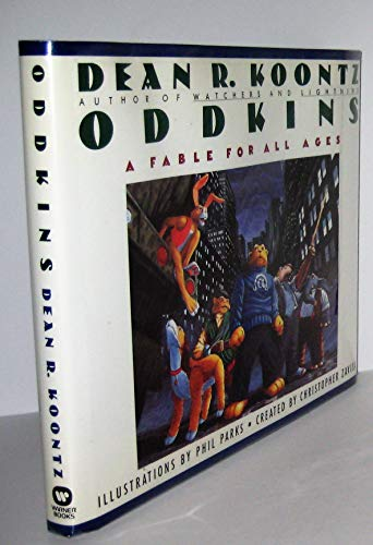 Oddkins: A Fable for All Ages: Koontz, Dean R.; Parks, Phil (illustrator)