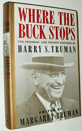9780446514941: Where the Buck Stops: The Personal and Private Writings of Harry S. Truman