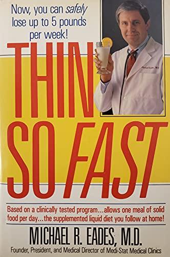 Thin So Fast: Eades, Michael R.