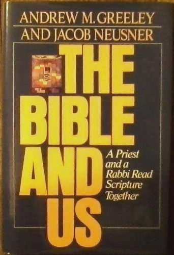 9780446515221: The Bible and Us: A Priest and a Rabbi Read Scripture Together