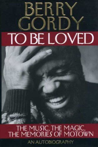 9780446515238: To Be Loved: The Music, the Magic, the Memories of Motown : An Autobiography