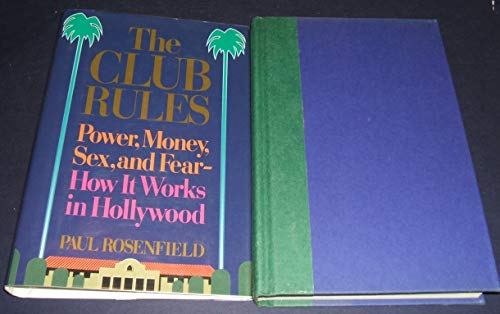 The Club Rules: Power, Money, Sex, and: Paul Rosenfield