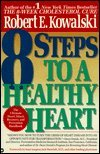 9780446515313: Eight Steps to a Healthy Heart