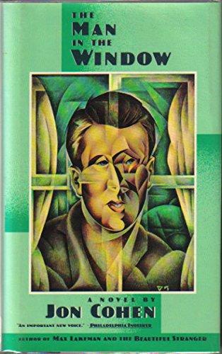 The Man in the Window: A Novel: Jon Cohen