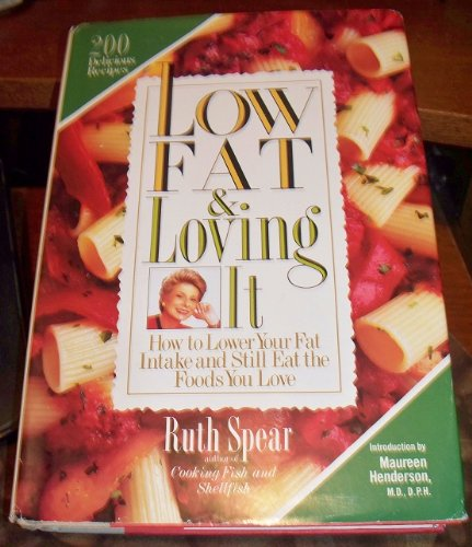 9780446515351: Low Fat and Loving It: How to Lower Your Fat Intake and Still Eat the Foods You Love