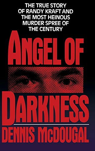 9780446515382: Angel of Darkness: The True Story of Randy Kraft and the Most Heinous Murder Spree