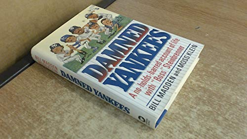 9780446515443: Damned Yankees: A No-Holds-Barred Account of Life With Boss Steinbrenner