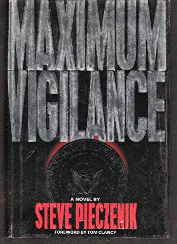 Maximum Vigilance [signed]: Steve Pieczenik; foreword