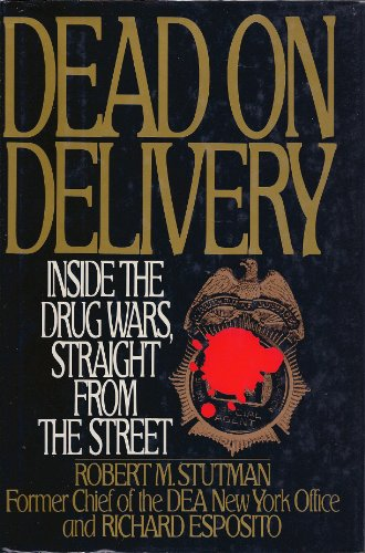 9780446515580: Dead on Delivery: Inside the Drug Wars, Straight from the Street