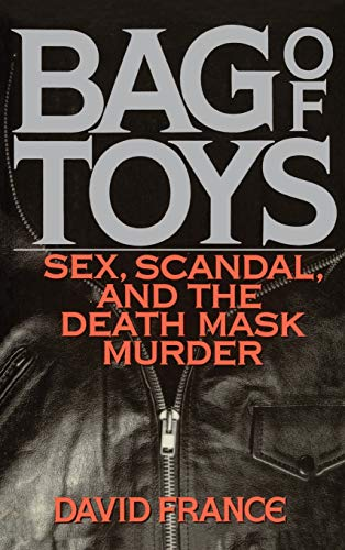 9780446516068: Bag Toys: Sex, Scandal, and the Death Mask Murder