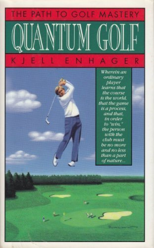 Quantum Golf: The Path to Golf Mastery: Enhager, Kjell