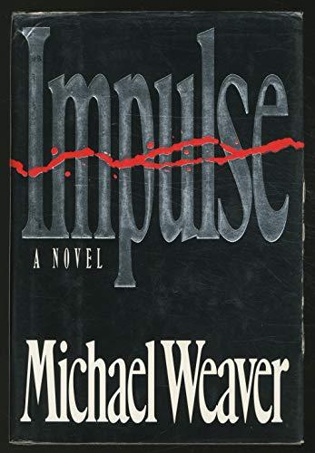 Impulse: A Novel: Weaver, Michael