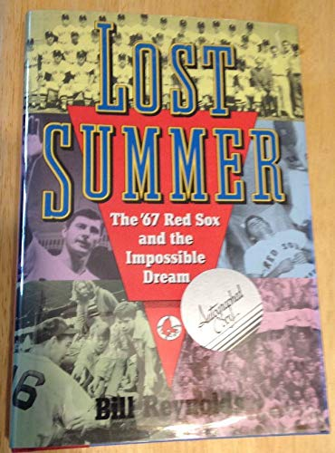 Lost Summer: The '67 Red Sox and The Impossible Dream: REYNOLDS, BILL